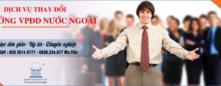 Thay đổi người đứng đầu (Trưởng đại diện) Văn phòng đại diện thương nhân nước ngoài tại Việt Nam